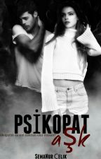 PSİKOPAT AŞK by Semanurelik423