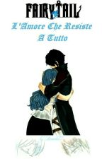 Fairy Tail ~ L'Amore Che Resiste A Tutto by Ainoaka7