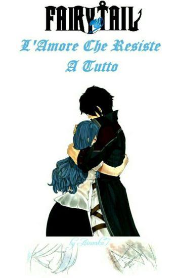 Fairy Tail ~ L'Amore Che Resiste A Tutto