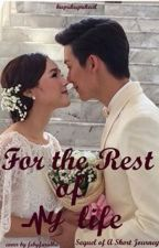 For The Rest of My Life (After Story of A Short Journey) by Kupukupukecil