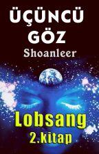 Üçüncü Göz 2: Lobsang (SY) by Shoanleer