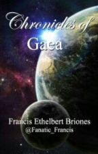 Chronicles Of Gaea by Fanatic_Francis