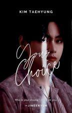 [🌹] My Choice +Taetae   by Jixxnee