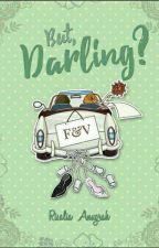 But, DARLING? [TELAH TERBIT] by RisaliaIcha