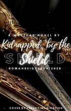 Kidnapped By The Shield by romanreignspunisher