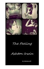 The Feeling. // Ashton Irwin by Nathaliexx99