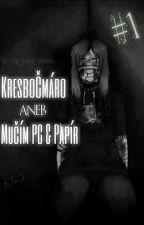 KresboČmáro Aneb Mučím PC & Papír #1 by -The_Lost_Person-