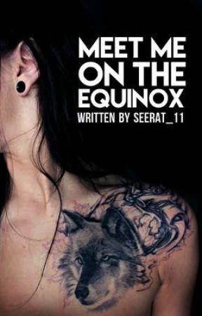 Meet me on the Equinox by seerat_11