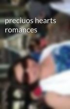 preciuos hearts romances by angelshamburger