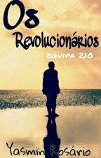 Os Revolucionários - equipa 210 by yasminrosario123