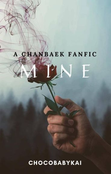 Mine (A ChanBaek/BaekYeol Fanfic)