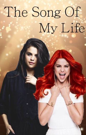 The Song Of My Life (Selena Gomez & One Direction)