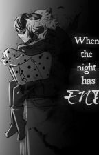 When the night has end (HU Miraculous fanfiction) by Andi_Holmes