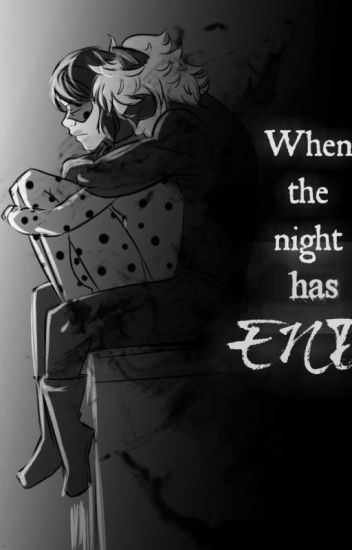 When the night has end (HU Miraculous fanfiction)