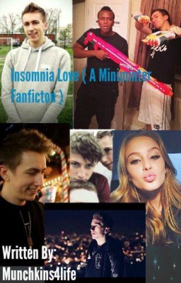 Insomnia Love (A Miniminter Fanfiction) *SHORT STORY*