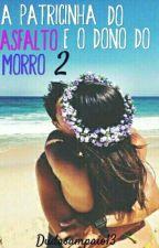 A Patricinha Do Asfalto E O Dono Do Morro 2 by Dudasampaio13