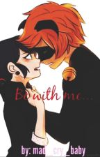 Miraculous: Be with me... [ZAKOŃCZONE] by mad_cry_baby