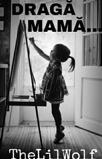 Dragă mamă...(✅)