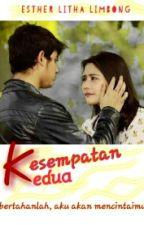 KESEMPATAN KEDUA (slow update) by EstherLimbong1