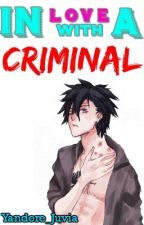 In Love With A CRIMINAL (Gruvia Fanfiction) by Yandere_Juvia