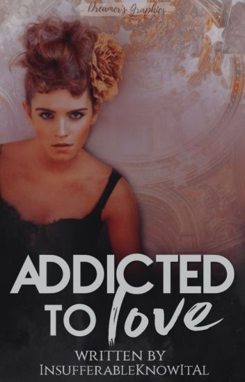 Addicted To Love | Book 1 ✓