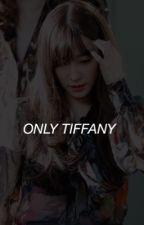 ONLY TIFFANY by hwungie