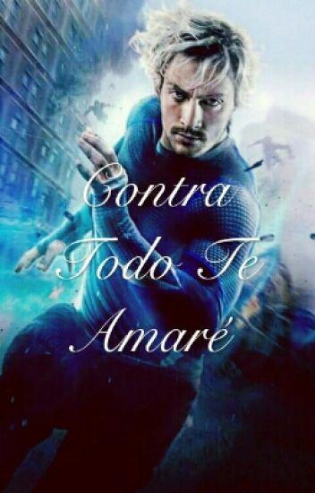 Contra Todo Te Amaré  (PIETRO MAXIMOFF & TU) TERMINADA