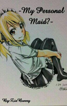 《My Personal Maid?》{NaLu} [Completata] by ZiaBunny