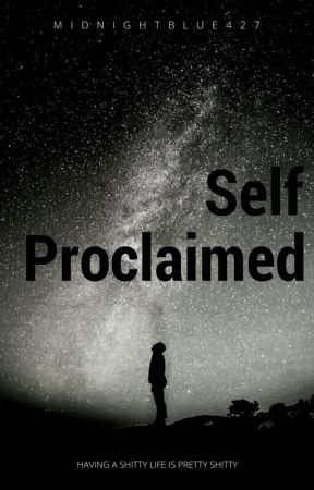 Self-Proclaimed by MidNightBlue427