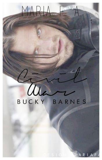 Civil War [ Bucky Barnes FanFiction] {HITAUS}