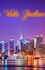 La vida zodiacal  by EliAg1999