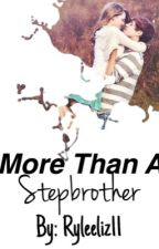 More Than A Stepbrother by ryleeliz11