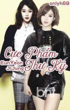 [ShortFic] [EunYeon/JiJung] Cực Phẩm Thư Ký (H) by OnlyH69