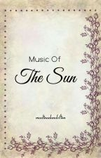 Music Of The Sun by madinadandelion