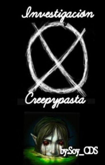 Investigación Creepypasta[Terminada]