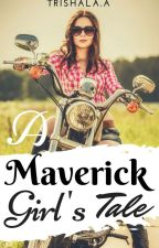 A   Maverick  Girl's  Tale. by Trish_d_1