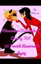 Miraculum | Biedronka i Czarny Kot | W twoich ramionach lepiej by Misia_aa