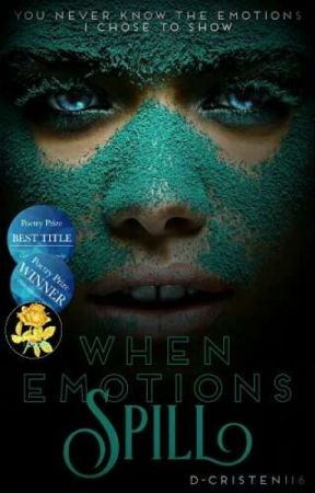 When Emotions Spill | √ [#ThePUWAwards] by D-Cristen116