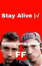 Stay Alive/Twenty Øne Piløts FF by Luisa_ntg_