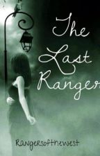 The Last Ranger by rangersofthewest