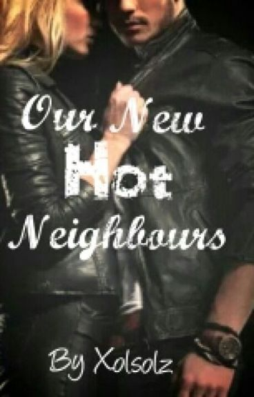 Our New Hot Neighbours