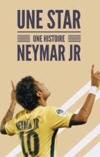 Une star, une histoire !  by neymarjr_myboy