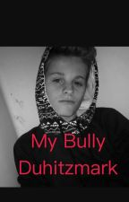 Bullied by Duhitzmark by duhitzjessica