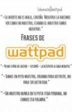 Frases En Wattpad by lobomata