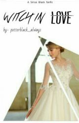 {Discontinued} Witch In Love (Sirius Black) by PotterBlack_Always
