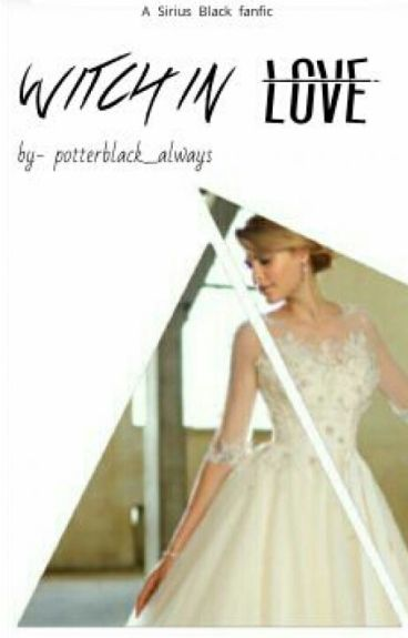 {Discontinued} Witch In Love (Sirius Black)