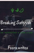 The Breaking of Safiyyah by Feerawrites