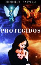 PROTEGIDOS - Meu Príncipe Arcanjo by MichelleCastelli