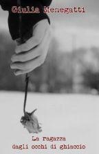 La ragazza dagli occhi di ghiaccio by GiuliaMenegatti