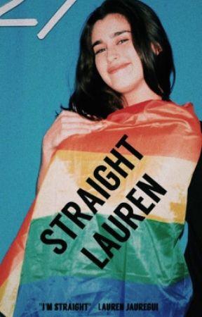 Straight Lauren (Text Fic) by chaoticjauregui